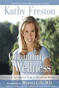 Quantum Wellness: A Practical and Spiritual Guide to Health and Happiness download epub