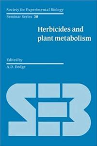 Herbicides and Plant Metabolism (Society for Experimental Biology Seminar Series) download epub