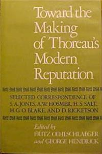 Toward the Making of Thoreau's Modern Reputation: Selected Correspondence of S.A. Jones, A.W. Hosmer, H.S. Salt, H.G.O. Blake, and D. Ricketson download epub
