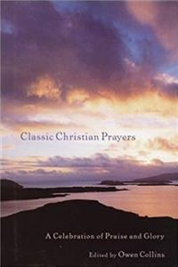 Classic Christian Prayers: A Celebration of Praise and Glory download epub