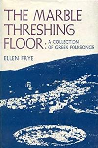 Marble Threshing Floor: A Collection of Greek Folksongs download epub
