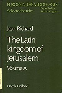 The Latin Kingdom of Jerusalem (Europe in the Middle Ages ; 11) (English and French Edition) download epub