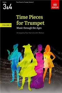 Time Pieces for Trumpet, Volume 3: Music through the Ages in 3 Volumes (Time Pieces (ABRSM)) (v. 3) download epub