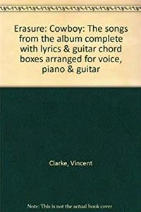 Erasure: Cowboy: The songs from the album complete with lyrics & guitar chord boxes arranged for voice, piano & guitar download epub