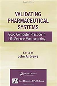 Validating Pharmaceutical Systems: Good Computer Practice in Life Science Manufacturing download epub