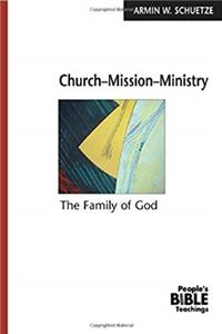 Church-Mission-Ministry: The Family of God (The People's Bible Teachings) download epub