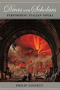 Divas and Scholars: Performing Italian Opera download epub