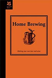 Home Brewing: A Guide to Making Your Own Beer, Wine and Cider download epub