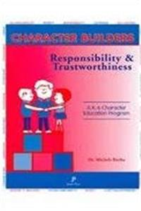 Character Builders : Responsibility and Trustworthiness (K-6 Character Education Program) (Character Builders Series No. 1:  Building Character in Students) download epub