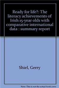 Ready for life?: The literacy achievements of Irish 15-year olds with comparative international data : summary report download epub