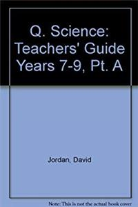 Q. Science: Teachers' Guide Years 7-9, Pt. A download epub