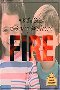 A Kid's Guide to Staying Safe Around Fire (The Kid's Library of Personal Safety) download epub