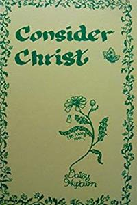 Consider Christ (Life with spice Bible study series) download epub