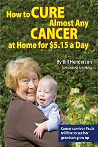 How to Cure Almost Any Cancer at Home for $5.15 a Day download epub