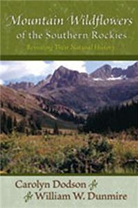 Mountain Wildflowers of the Southern Rockies: Revealing Their Natural History download epub