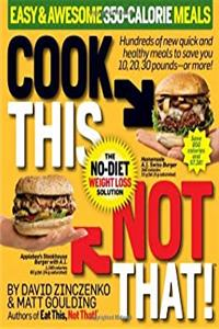 Cook This, Not That! Easy & Awesome 350-Calorie Meals download epub