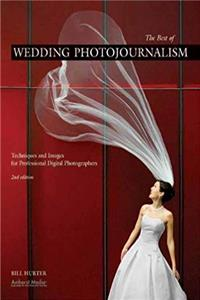 The Best of Wedding Photojournalism: Techniques and Images for Professional Digital Photographers download epub
