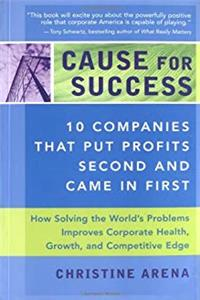 Cause for Success: 10 Companies That Put Profit Second and Came in First download epub