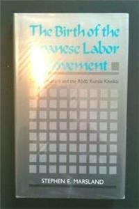 The Birth of the Japanese Labor Movement: Takano Fusataro and the Rodo Kumiai Kiseikai download epub