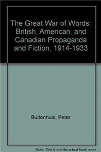 The Great War of Words: British, American, and Canadian Propaganda and Fiction, 1914-1933 download epub