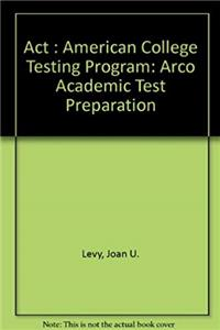 Act: American College Testing Program (Arco Academic Test Preparation) download epub