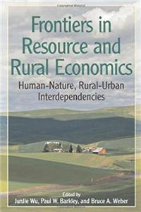Frontiers in Resource and Rural Economics: Human-Nature, Rural-Urban Interdependencies download epub