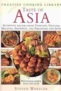Taste of Asia/Authentic Recipes from Thailand, Vietnam, Malaysia, Indonesia, the Philippines and Japan (Creative Cooking Library) download epub