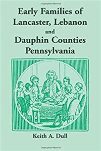 Early Families of Lancaster, Lebanon and Dauphin Counties, Pennsylvania download epub