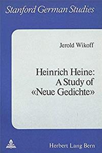 Heinrich Heine: A Study of «Neue Gedichte» (Stanford German Studies) download epub