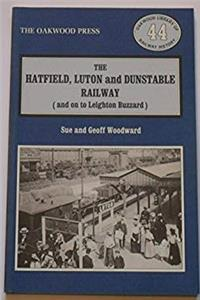 Hatfield, Luton and Dunstable Railway: And on to Leighton Buzzard (Oakwood Library of Railway History) download epub