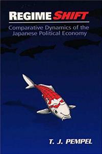 Regime Shift: Comparative Dynamics of the Japanese Political Economy (Cornell Studies in Political Economy) download epub