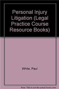 Personal Injury Litigation (Legal Practice Course Resource Books) download epub