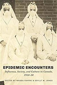 Epidemic Encounters: Influenza, Society, and Culture in Canada, 1918-20 download epub