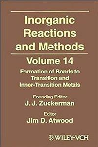 Inorganic Reactions and Methods, The Formation of Bonds to Transition and Inner-Transition Metals (Volume 14) download epub