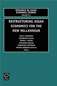 Restructuring Asian Economies for the New Millennium : Volume 9A (Research in Asian Economic Studies) download epub