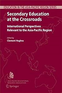 Secondary Education at the Crossroads: International Perspectives Relevant to the Asia-Pacific Region (Education in the Asia-Pacific Region: Issues, Concerns and Prospects) download epub
