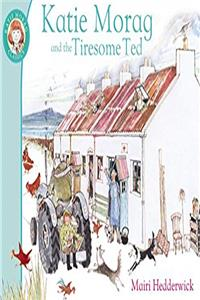 Katie Morag and the Tiresome Ted (Katie Morag Classics) download epub