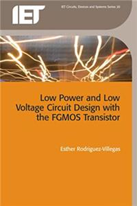 Low Power and Low Voltage Circuit Design with the FGMOS Transistor (Materials, Circuits and Devices) download epub