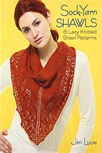 Sock-Yarn Shawls: 15 Lacy Knitted Shawl Patterns download epub