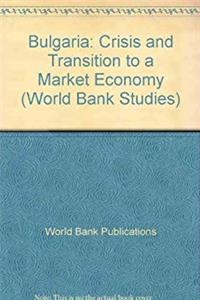 Bulgaria: Crisis and Transition to a Market Economy (World Bank Country Study) download epub