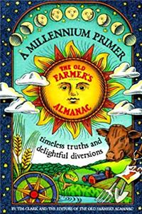 Millennium Primer, the Old Farmer's Almanac: Timeless Truths and Delightful Diversions download epub