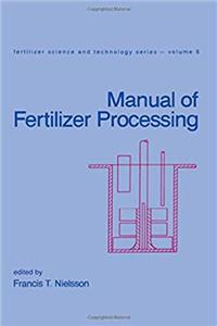 Manual of Fertilizer Processing (Fertilizer Science and Technology) download epub