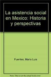 La asistencia social en México: Historia y perspectivas (Spanish Edition) download epub
