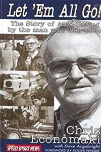 Let 'Em All Go! The Story of Auto Racing by the Man who was there Chris Economaki download epub