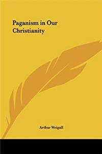 Paganism in Our Christianity download epub