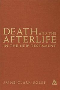 Death and the Afterlife in the New Testament download epub