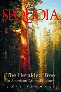 Sequoia: The Heralded Tree In American Art and Culture download epub
