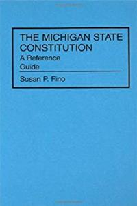The Michigan State Constitution: A Reference Guide (Reference Guides to the State Constitutions of the United States) download epub