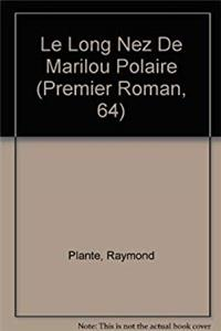 Le Long Nez De Marilou Polaire (Premier Roman, 64) (French Edition) download epub