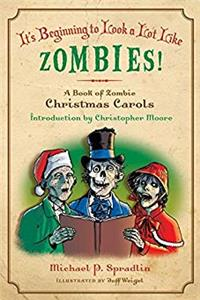 It's Beginning to Look a Lot Like Zombies!: A Book of Zombie Christmas Carols download epub